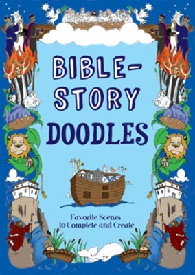 Bible-Story Doodles: Favorite Scenes to Create and Complete  -