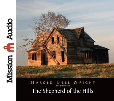 The Shepherd of The Hills Unabridged Audiobook on CD  -     Narrated By: Robin Field     By: Harold Bell Wright