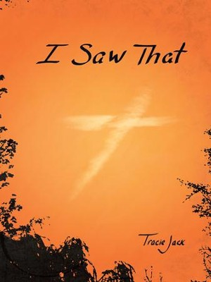 I Saw That - eBook  -     By: Tracie Jack