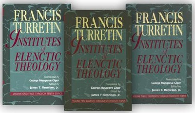 Institutes of Elenctic Theology, 3 Volumes   -     By: Francis Turretin