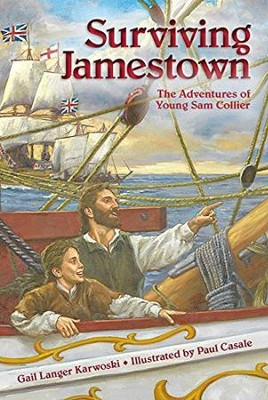Surviving Jamestown: The Adventures of Young Sam Collier  -     By: Gail Langer Karwoski
