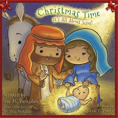 Christmas Time  -     By: Sue M. Barksdale     Illustrated By: Alicia R. Young