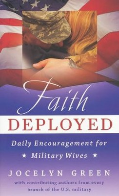 Faith Deployed: Daily Encouragement for Military Wives  -     By: Jocelyn Green