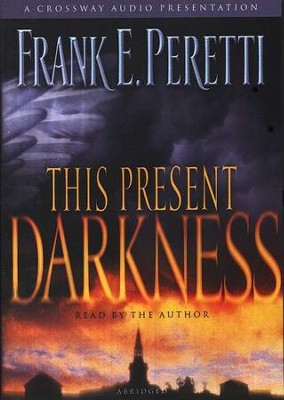 This Present Darkness           - Audiobook on CD  -     By: Frank E. Peretti