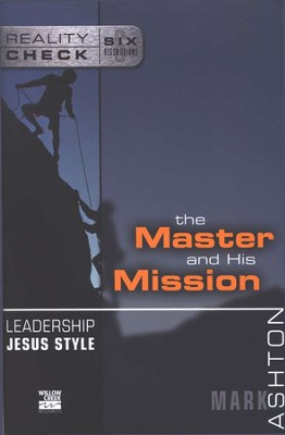 Leadership Jesus Style: The Master and His Mission  -     By: Mark Ashton