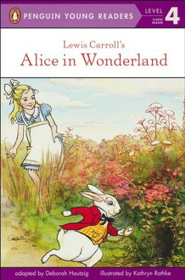 Lewis Carroll's Alice in Wonderland  -     By: Deborah Hautzig, Kathryn Rathke