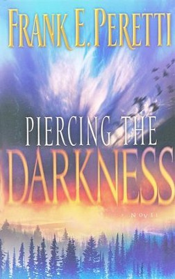Piercing the Darkness  -     By: Frank E. Peretti
