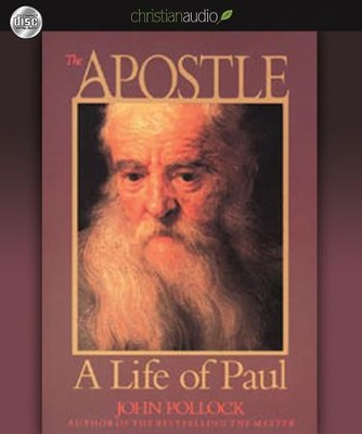 The Apostle: A Life of Paul Unabridged Audiobook on CD  -     Narrated By: Kirby Heyborne     By: John Pollock