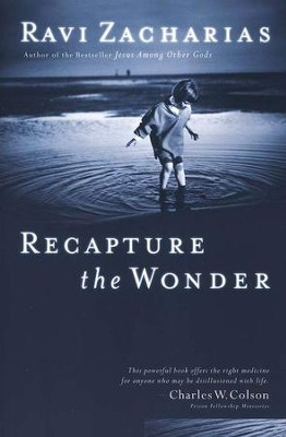 Recapture the Wonder                  -     By: Ravi Zacharias