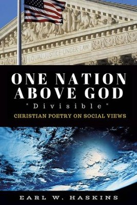 One Nation Above God Divisible  -     By: Earl W. Haskins