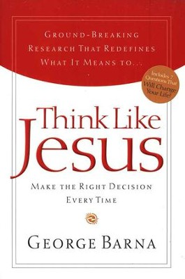 Think Like Jesus                  -     By: George Barna