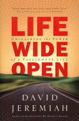 Life Wide Open    -     By: Dr. David Jeremiah