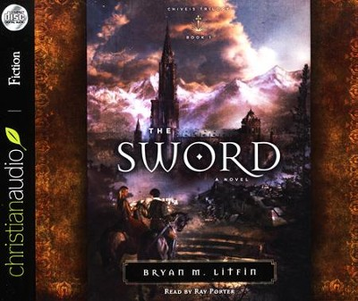 The Sword: A Novel Unabridged Audiobook on CD  -     Narrated By: Ray Porter     By: Bryan M. Litfin