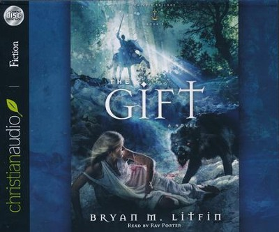 The Gift Unabridged Audiobook CD  -     Narrated By: Ray Porter     By: Bryan M. Litfin