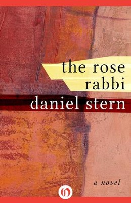 The Rose Rabbi: A Novel - eBook  -     By: Daniel Stern