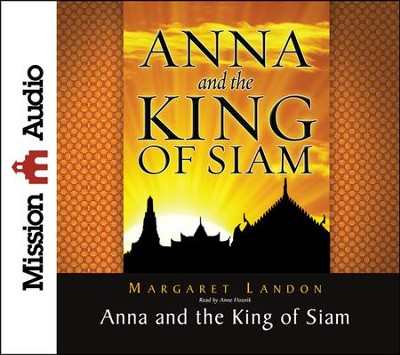 Anna and the King of Siam: The Book That Inspired the Musical and Film The King and I - Unabridged Audiobook on CD  -     Narrated By: Anne Flosnik     By: Margaret Landon