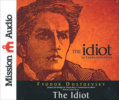The Idiot--Abridged CD   -     Narrated By: Simon Vance     By: Fyodor Dostoevsky