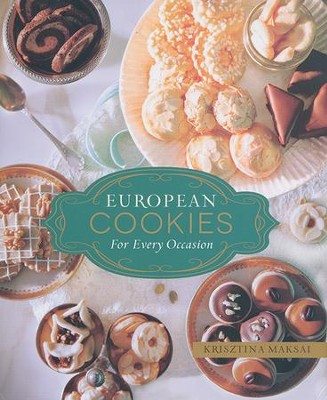 European Cookies for Every Occasion   -     By: Krisztina Maksai