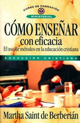 Cómo Enseñar con Eficacia  (How to Teach Effectively)  -     By: Martha Berberian