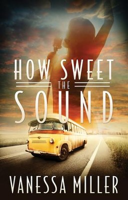 How Sweet the Sound -eBook   -     By: Vanessa Miller