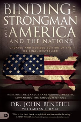 Binding the Strongman over America and the Nations    -     By: Dr. John Benefiel, Melanie Hemry