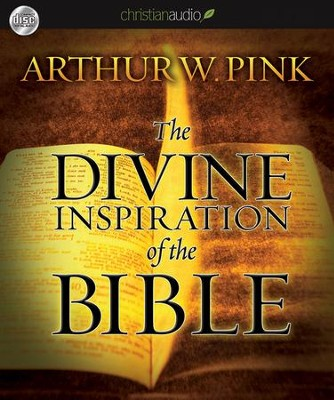 The Divine Inspiration of the Bible Unabridged Audiobook on CD  -     Narrated By: Adam Verner     By: Arthur W. Pink