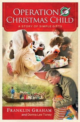Operation Christmas Child: A Story of Simple Gifts - eBook  -     By: Franklin Graham, Donna Lee Toney