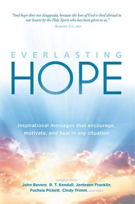 Everlasting Hope: Inspirational Messages that Encourage, Motivate, and Heal in Any Situation - eBook  -     By: Charisma House