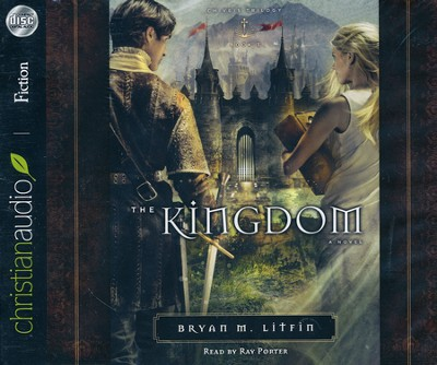 The Kingdom: A Novel--Unabridged Audiobook on CD   -     Narrated By: Ray Porter     By: Bryan M. Litfin