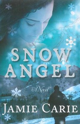 Snow Angel    -     By: Jamie Carie