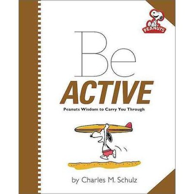Peanuts: Be Active  -     By: Charles M. Schulz