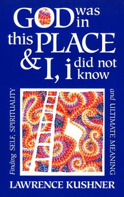 God Was in This Place & I, I Did Not Know   -     By: Lawrence Kushner