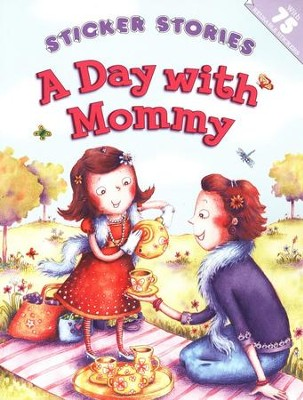 A Day with Mommy Sticker Stories  -     By: Melanie Florian