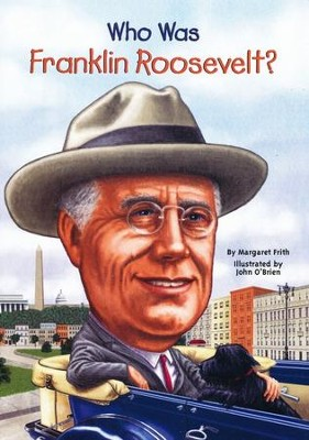 Who Was Franklin Roosevelt?  -     By: Margaret Frith, John O'Brien