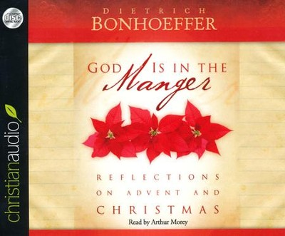 God is in The Manger: Reflections on Advent and Christmas Unabridged Audiobook on CD  -     Narrated By: Arthur Morey     By: Dietrich Bonhoeffer