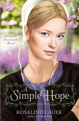A Simple Hope: A Lancaster Crossroads Novel - eBook  -     By: Rosalind Lauer