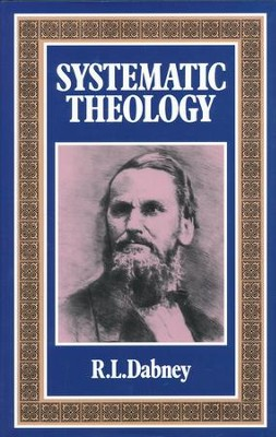 Systematic Theology   -     By: R.L. Dabney