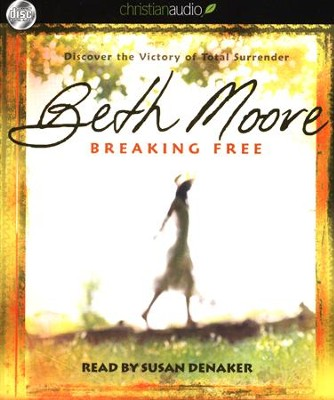 Breaking Free: Discover the Victory of Total Surrender Unabridged Audiobook on CD  -     Narrated By: Susan Denaker     By: Beth Moore