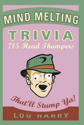 Mind Melting Trivia: 700 Head Scratchers - eBook  -     By: Lou Harry