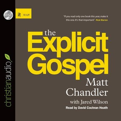 The Explicit Gospel Unabridged Audiobook on CD  -     Narrated By: David Cochran Heath     By: Matt Chandler, Jared C. Wilson