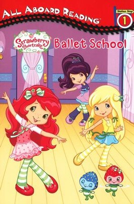 Strawberry Shortcake: Ballet School  -     By: Sierra Harimann