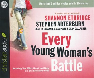 Every Young Woman's Battle: Guarding Your Mind, Heart, and Body in a Sex-Saturated World Unabridged Audiobook on CD  -     Narrated By: Cassandra Campbell, Dean Gallagher     By: Shannon Ethridge, Stephen Arterburn
