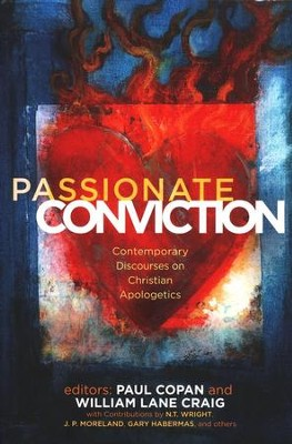 Passionate Conviction: Contemporary Discourses on Christian Apologetics  -     Edited By: Paul Copan, William Lane Craig     By: Edited by Paul Copan & William Lane Craig