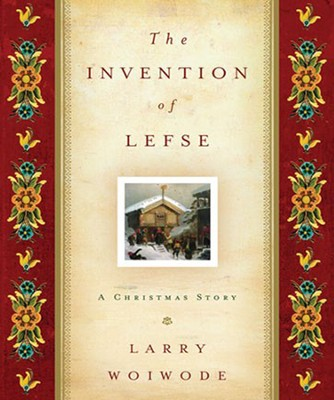 The Invention of Lefse: A Christmas Story Unabridged Audiobook on CD  -     Narrated By: Larry Woiwode     By: Larry Woiwode