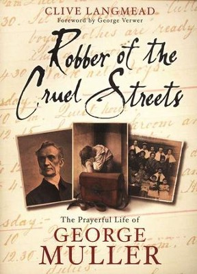 Robber of the Cruel Streets: The Prayerful Life of George Muller  -     By: Clive Langmead