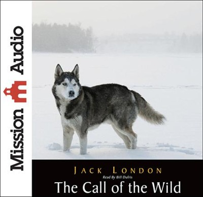 The Call of the Wild Unabridged Audiobook on CD  -     Narrated By: William Dufris     By: Jack London