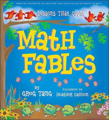 Math Fables  -     By: Greg Tang     Illustrated By: Heather Cahoon