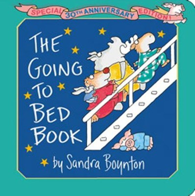The Going To Bed Book: 30th Anniversary Edition  -     By: Sandra Boynton     Illustrated By: Sandra Boynton