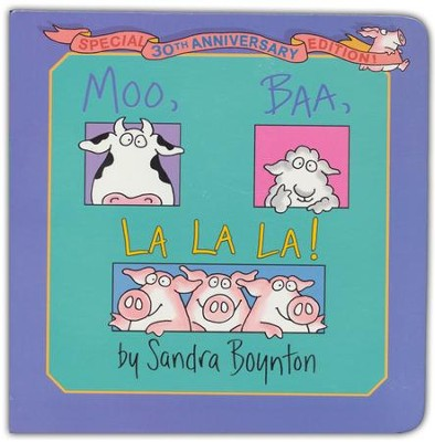 Moo, Baa, La La La!: 30th Anniversary Edition  -     By: Sandra Boynton     Illustrated By: Sandra Boynton