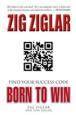 Born to Win: Find Your Success Code - eBook  -     By: Zig Ziglar, Tom Ziglar